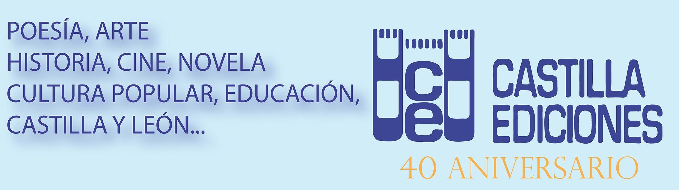 40 Aniversario de Castilla Ediciones